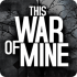 This War of Mine HD mod [Full] – Game chiến tranh khủng cho Android
