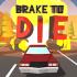 Brake to Die mod tiền – Game cuộc đua đến cái chết cho Android